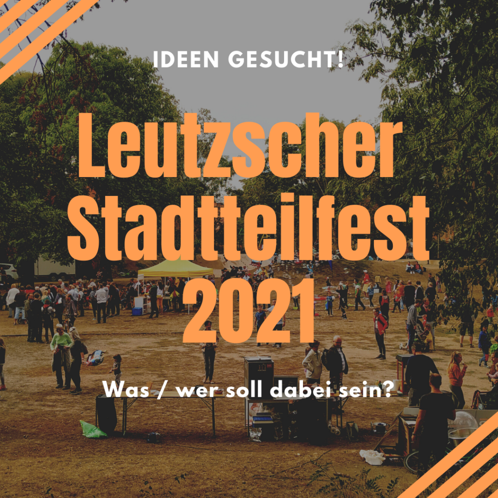 Aufruf zur Ideensuche vor dem Hintergrund eines Bildes vom Leutzscher Stadtteilfest 2019.